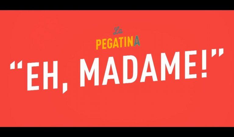 Lletra i Videoclip de la cançó del grup La Pegatina – Eh, Madame!