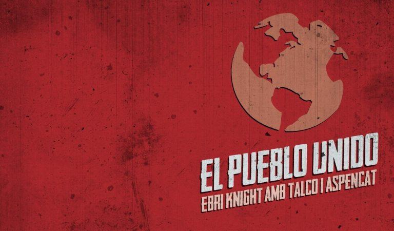 Lletra i Videoclip de la Cançó dels Ebri Knight amb Talco i Aspencat – El Pueblo Unido