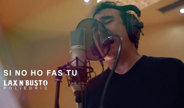 Lletra i Videoclip de la Cançó de Lax'n'Busto – Si no ho fas tu