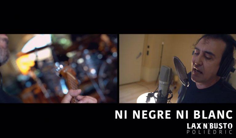 Lletra i Videoclip de la Cançó de Lax'n Busto – Ni negre ni blanc