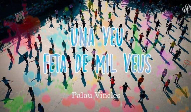 """Un miler d'infants i joves de Palau Vincles canten """"Una veu feta de mil veus"""" – Lletra i videoclip."""